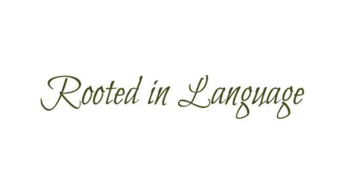 Rooted in Language