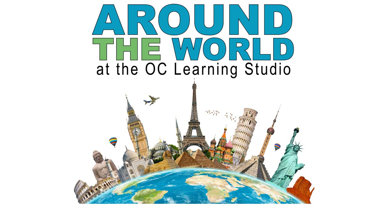 Around the World at the OC Learning Studio