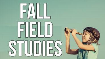 Fall Field Studies