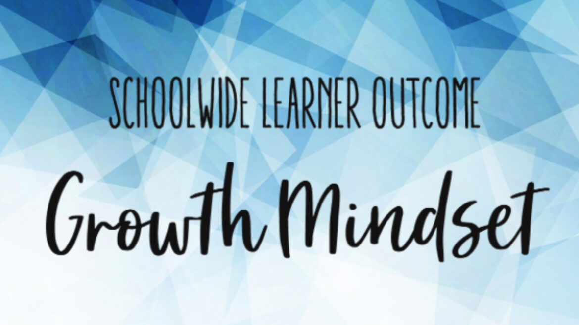 Schoolwide Learner Outcome Growth Mindset